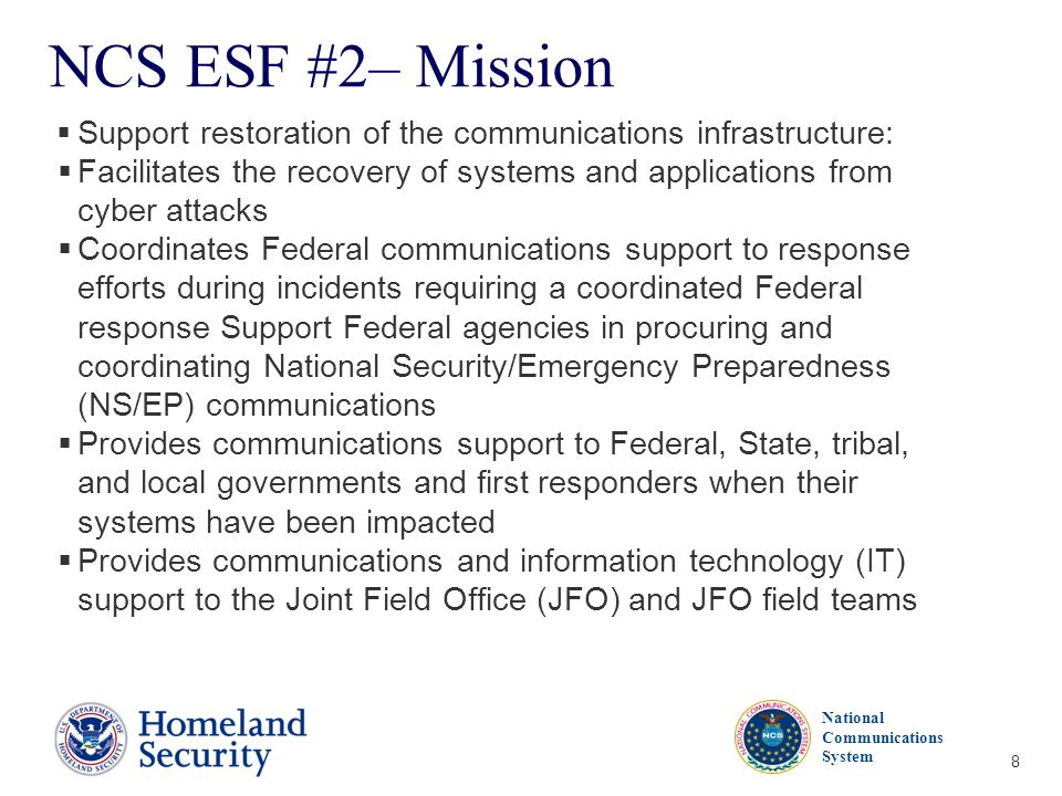 NCS ESF #2– Mission Support restoration of the communications infrastructure: