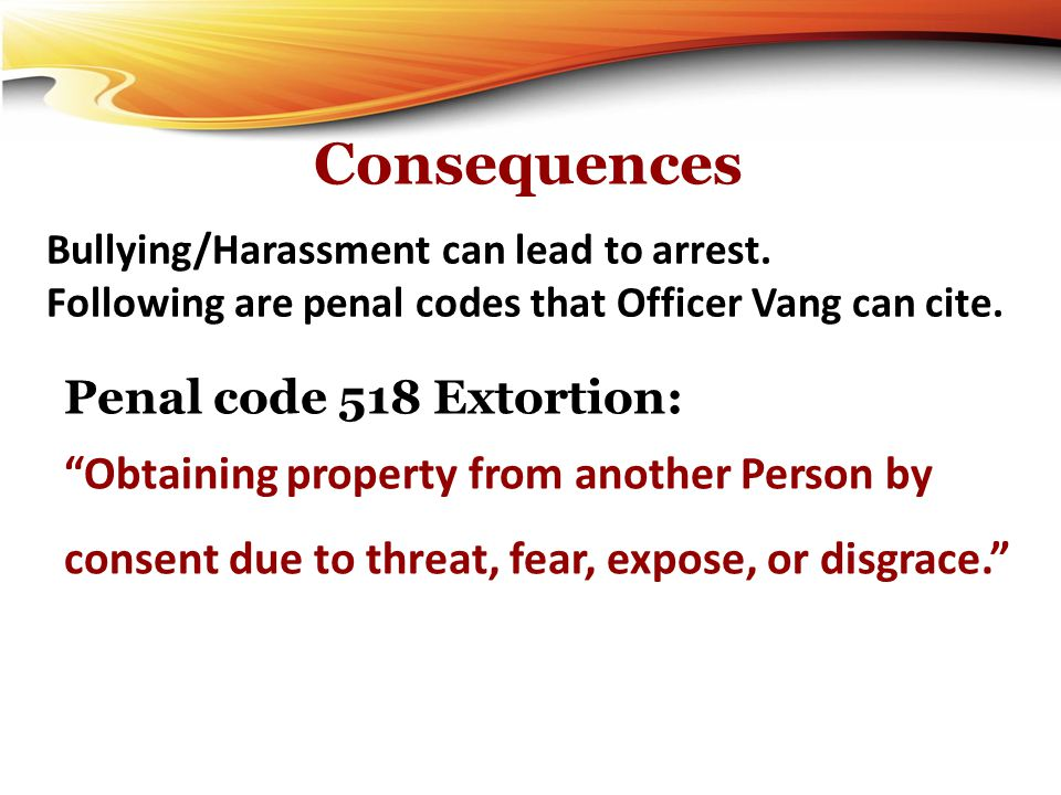 Consequences Penal code 518 Extortion: