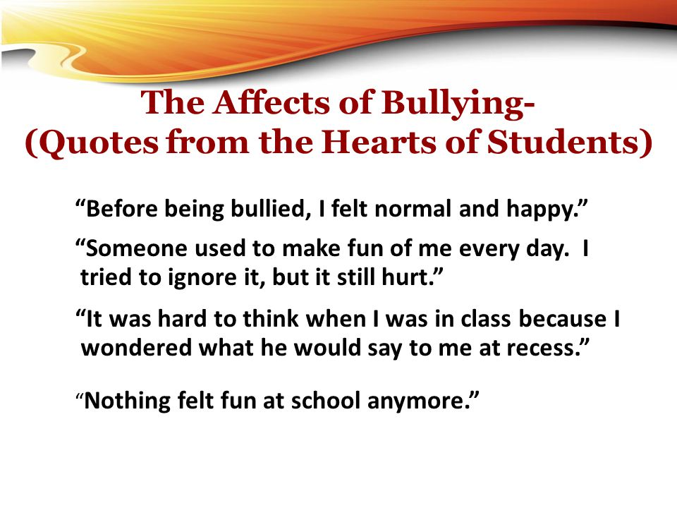 The Affects of Bullying- (Quotes from the Hearts of Students)