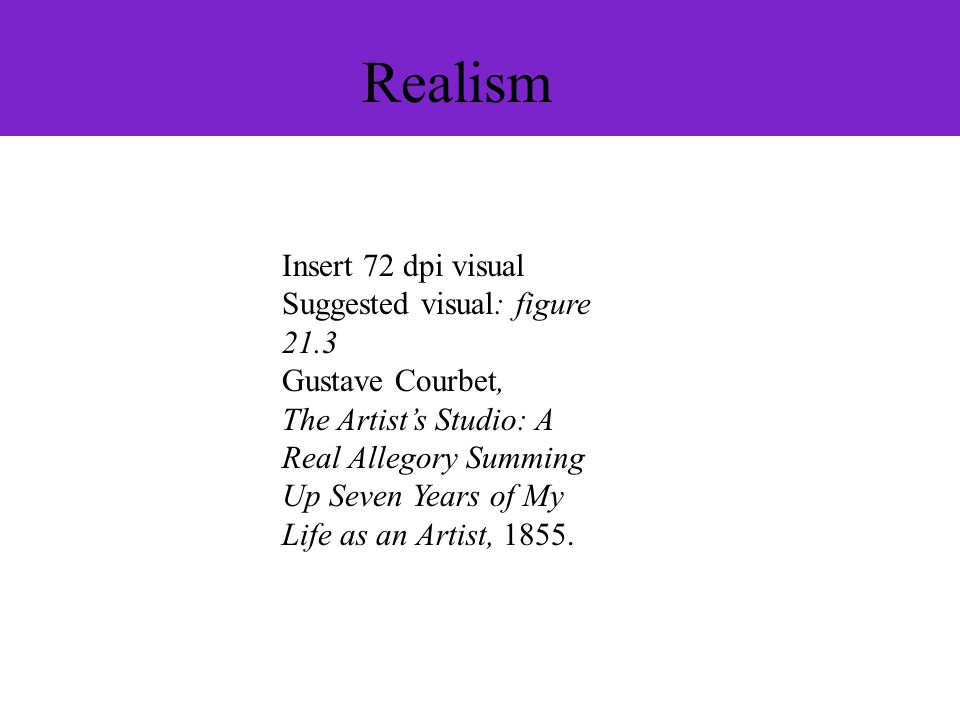 Realism Insert 72 dpi visual Suggested visual: figure 21.3
