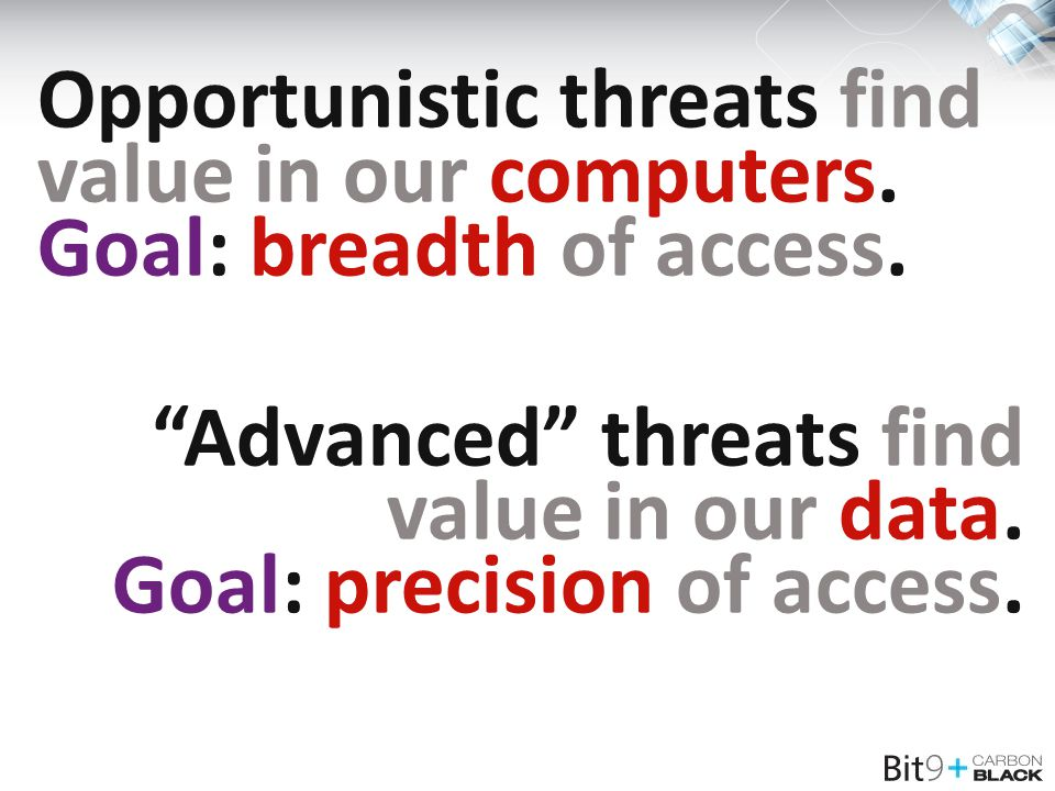Opportunistic threats find value in our computers