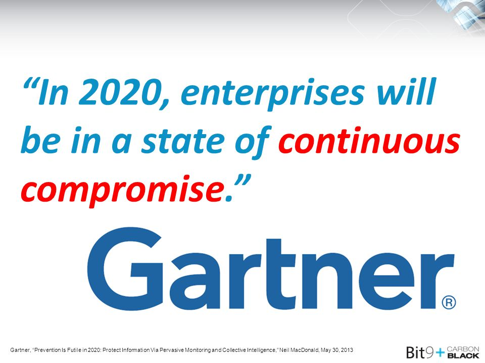 In 2020, enterprises will be in a state of continuous compromise.