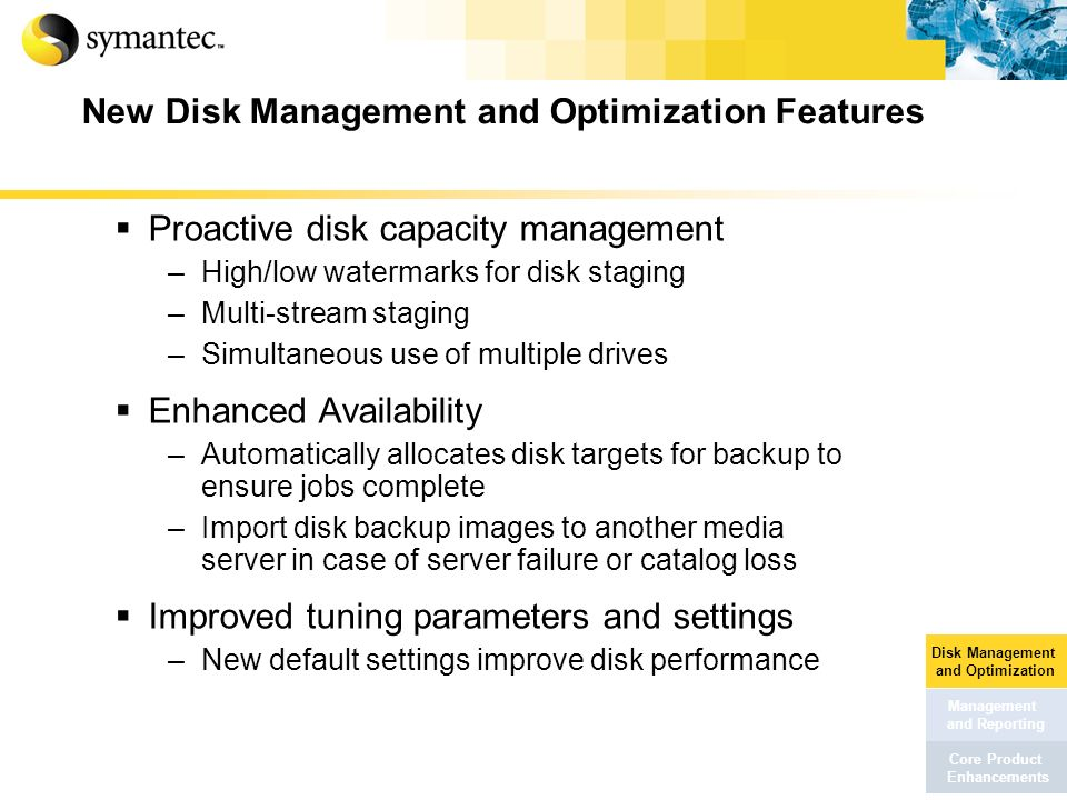 New Disk Management and Optimization Features