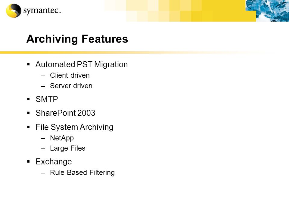Archiving Features Automated PST Migration SMTP SharePoint 2003