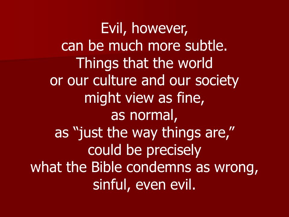 or our culture and our society might view as fine, as normal,