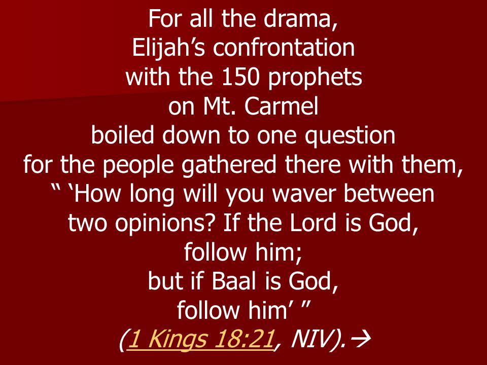 Elijah's confrontation with the 150 prophets on Mt. Carmel
