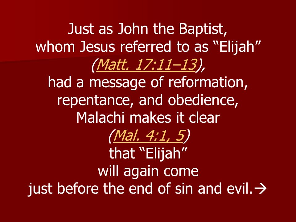 Just as John the Baptist, whom Jesus referred to as Elijah
