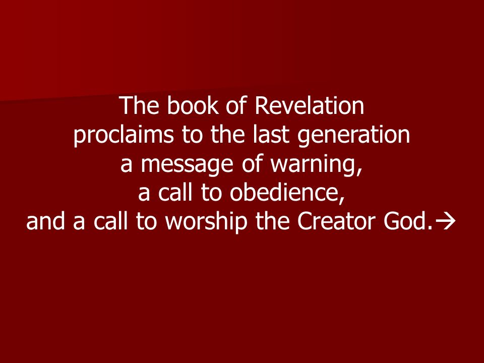 proclaims to the last generation a message of warning,