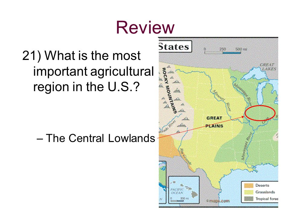 Review 21) What is the most important agricultural region in the U.S.