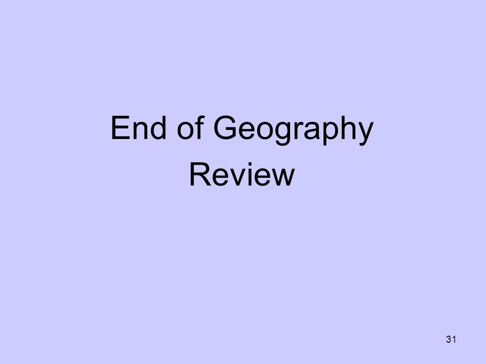 End of Geography Review