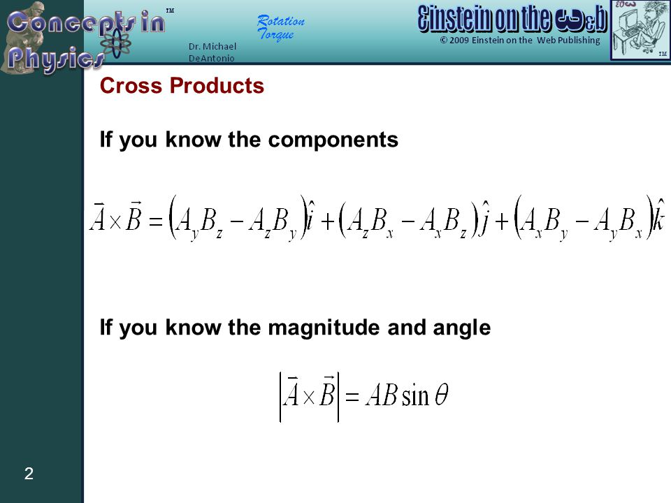 Cross Products If you know the components If you know the magnitude and angle