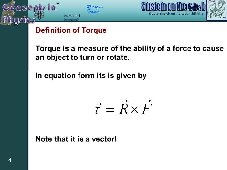 Definition of Torque Torque is a measure of the ability of a force to cause an object to turn or rotate.