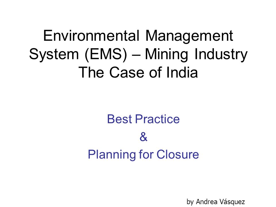 Environmental Management System (EMS) – Mining Industry The Case of India