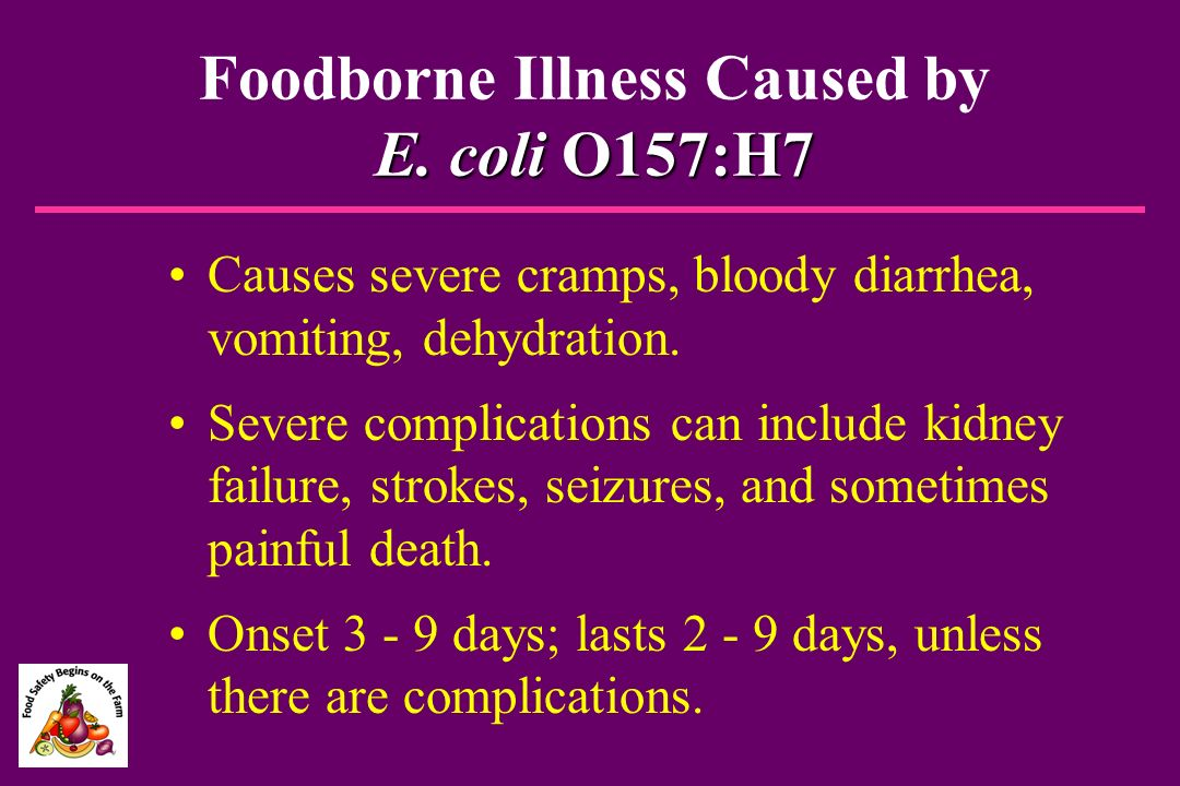 Foodborne Illness Caused by E. coli O157:H7
