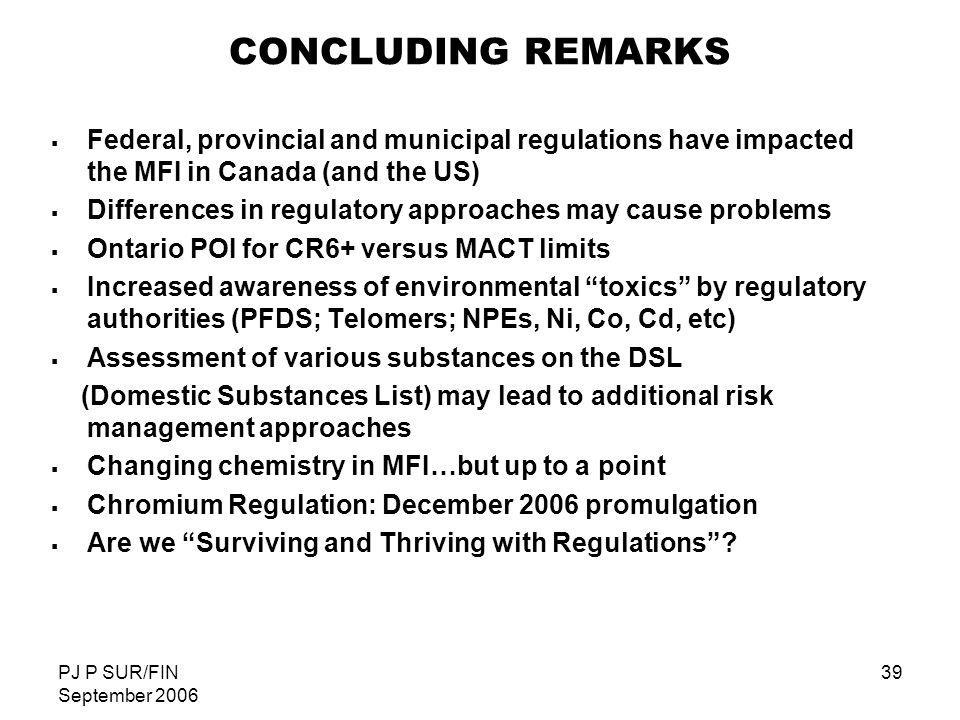 CONCLUDING REMARKS Federal, provincial and municipal regulations have impacted the MFI in Canada (and the US)