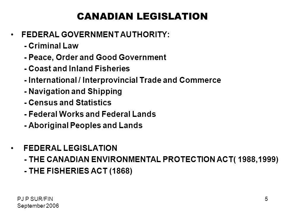 CANADIAN LEGISLATION FEDERAL GOVERNMENT AUTHORITY: - Criminal Law