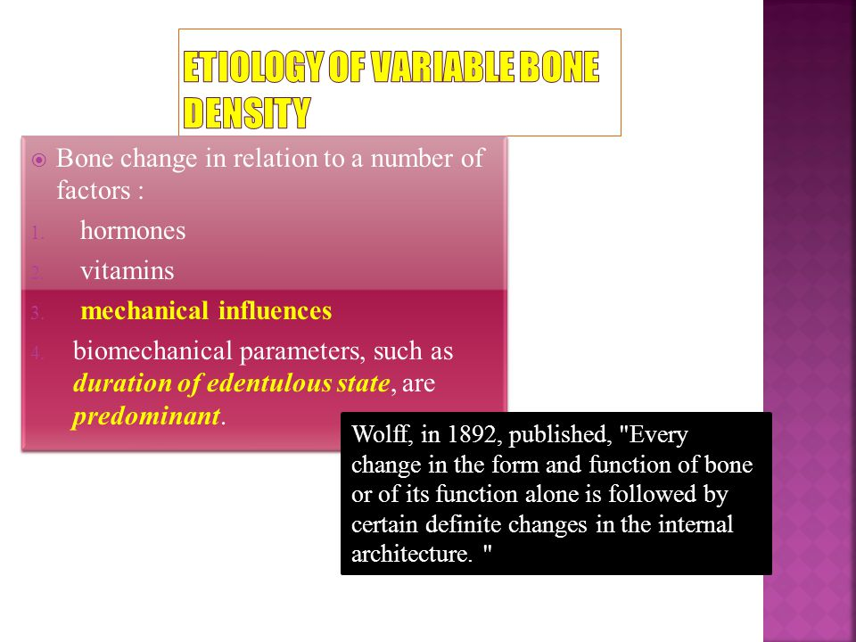 ETIOLOGY OF VARIABLE BONE DENSITY