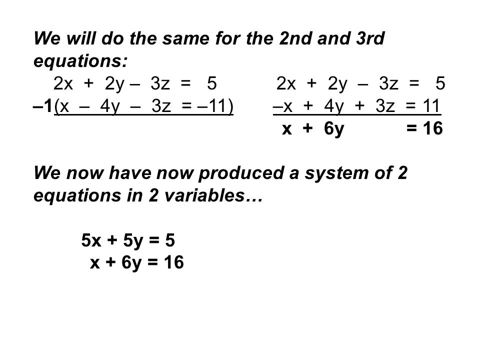 We will do the same for the 2nd and 3rd equations: