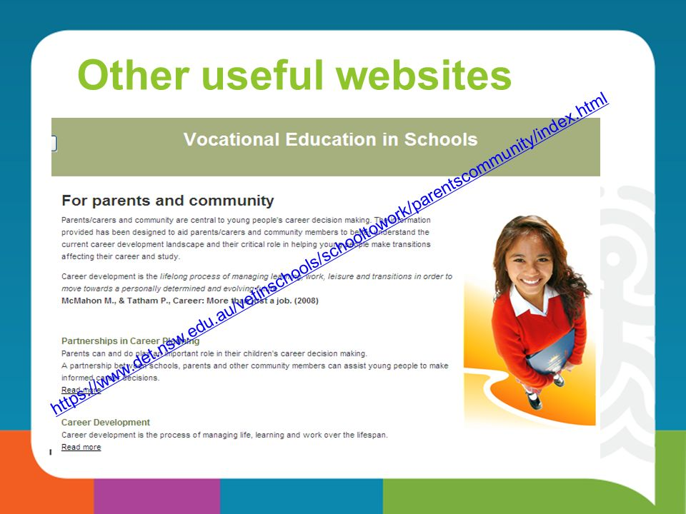 Other useful websites https://www.det.nsw.edu.au/vetinschools/schooltowork/parentscommunity/index.html.