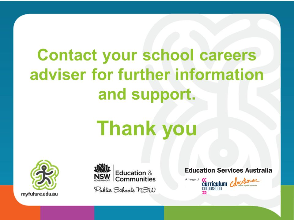 Contact your school careers adviser for further information and support.