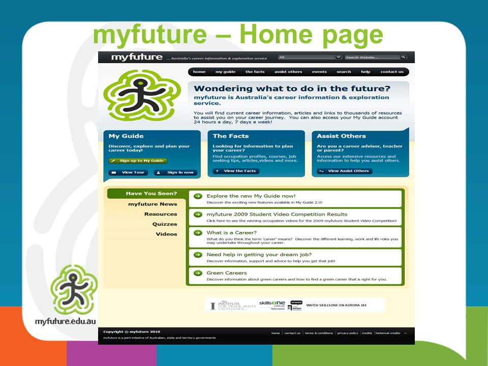 myfuture – Home page Myfuture can be located on the internet at: www.myfuture.edu.au.