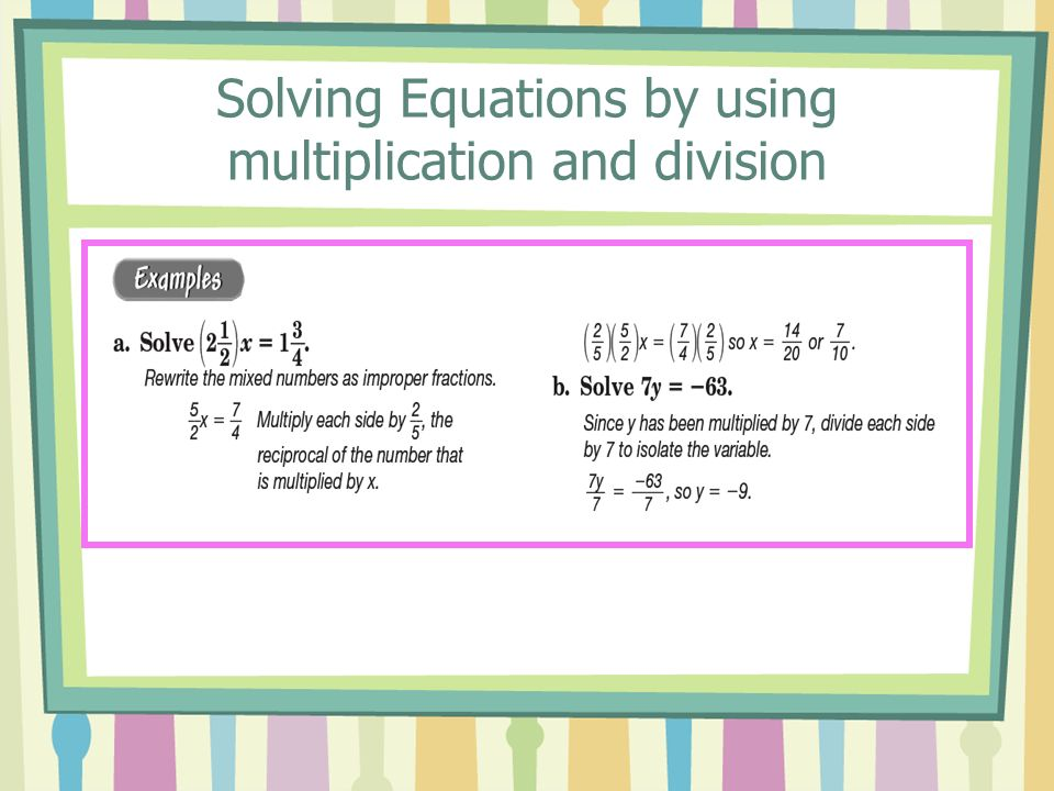 Solving Equations by using multiplication and division