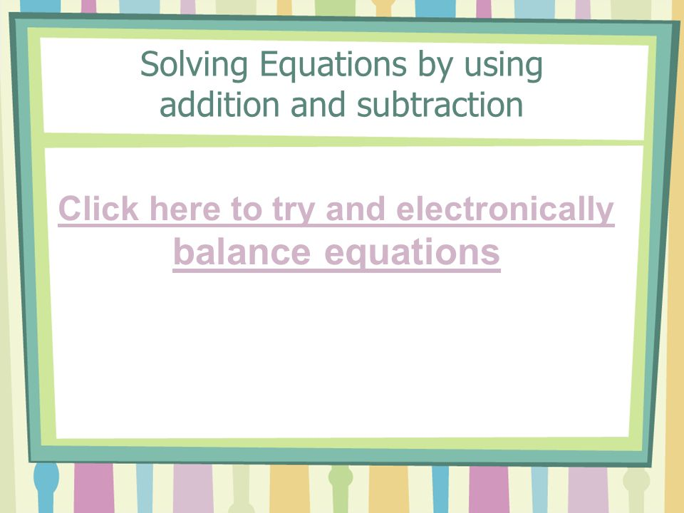 Solving Equations by using addition and subtraction