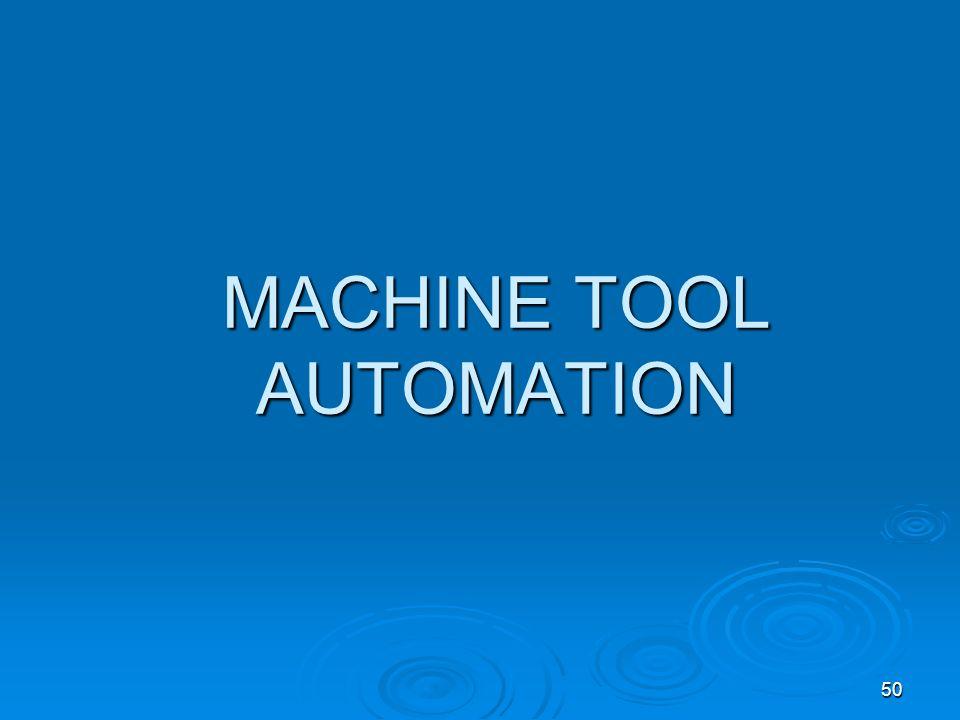 MACHINE TOOL AUTOMATION