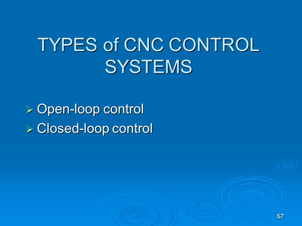TYPES of CNC CONTROL SYSTEMS