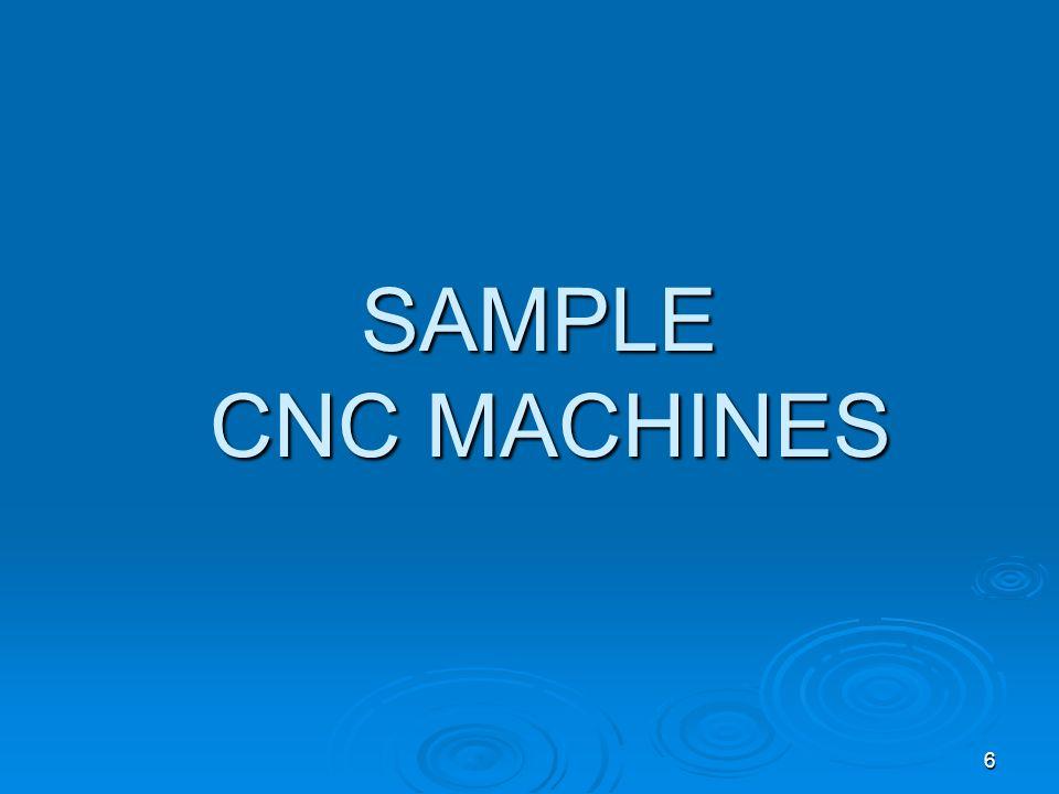 SAMPLE CNC MACHINES