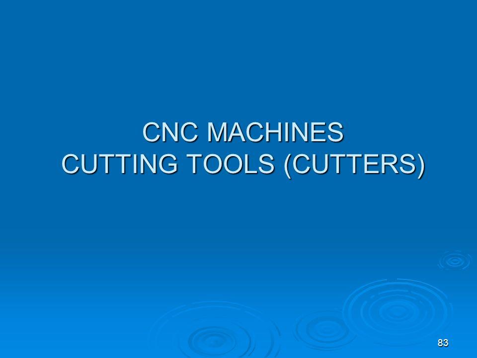 CNC MACHINES CUTTING TOOLS (CUTTERS)