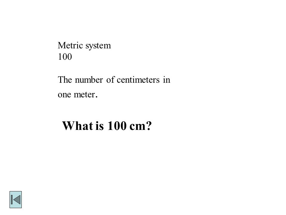 What is 100 cm Metric system 100