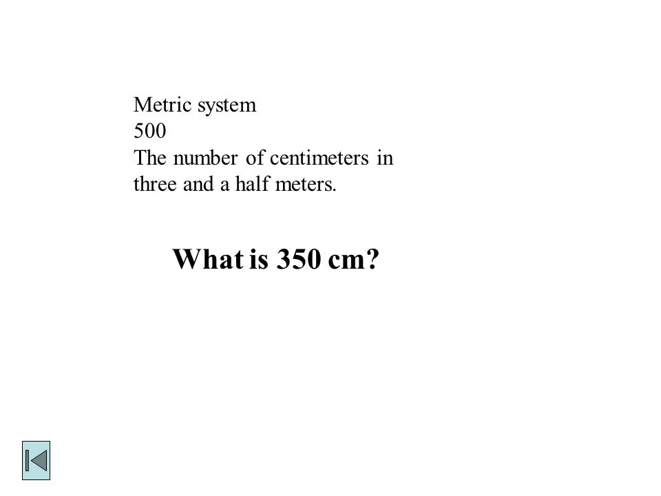 What is 350 cm Metric system 500