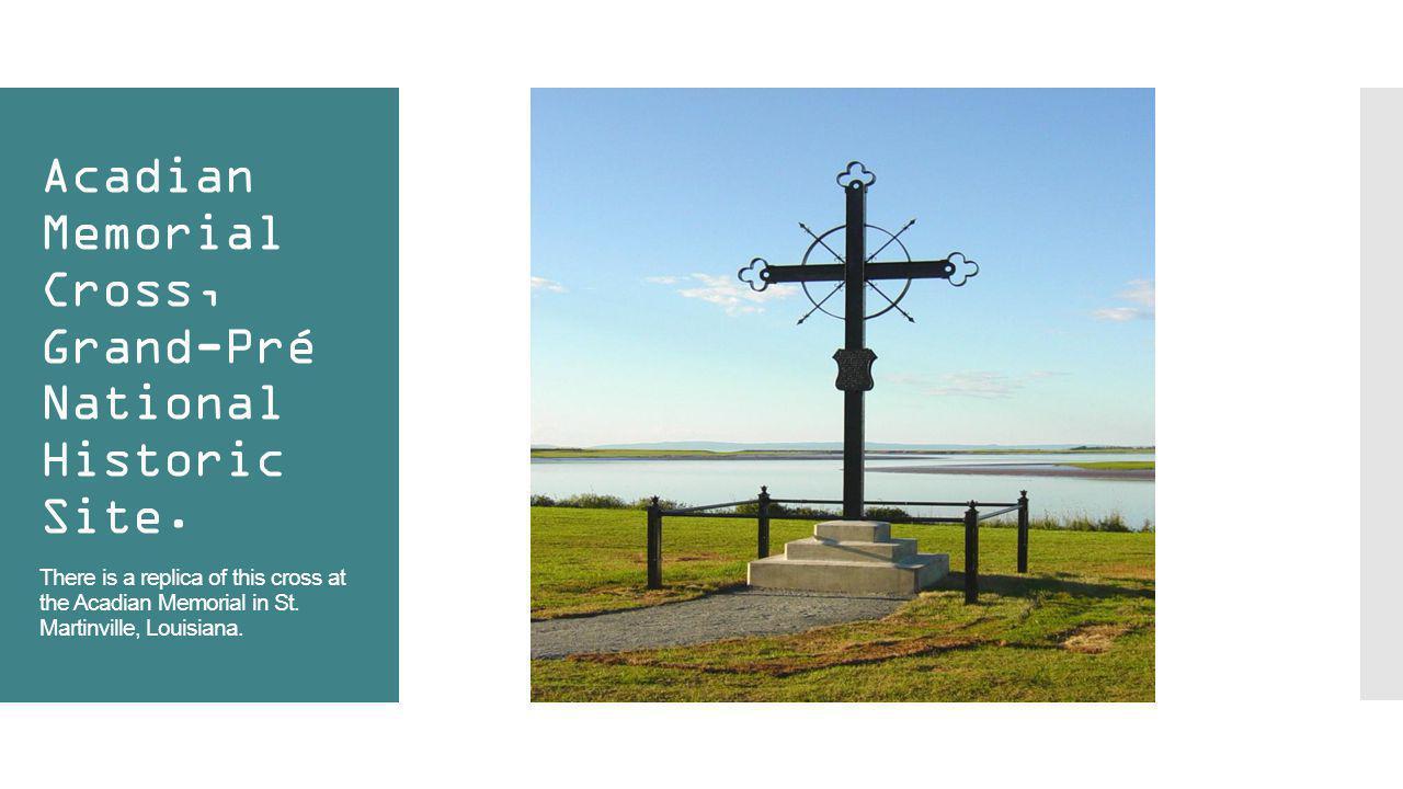 Acadian Memorial Cross, Grand-Pré National Historic Site