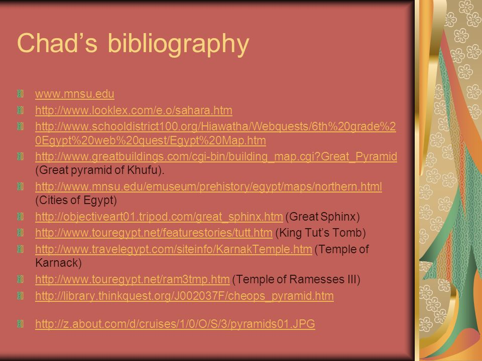 Chad's bibliography www.mnsu.edu http://www.looklex.com/e.o/sahara.htm