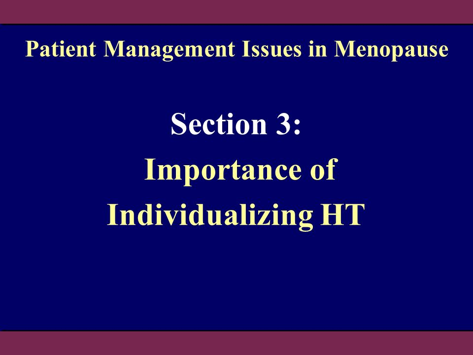 Section 3: Importance of Individualizing HT