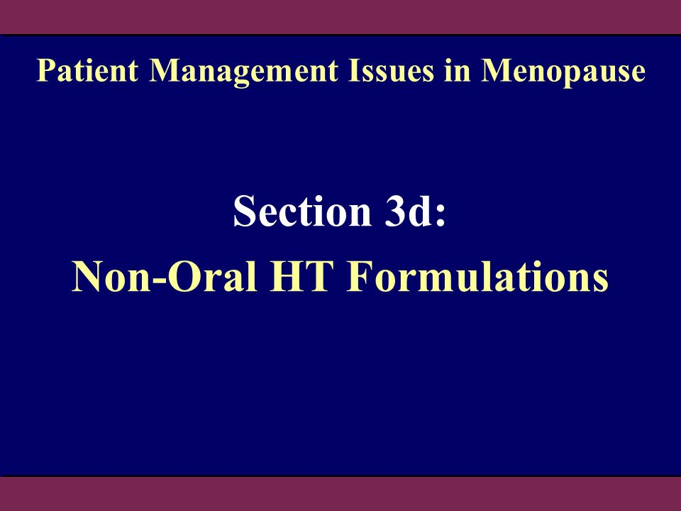 Section 3d: Non-Oral HT Formulations