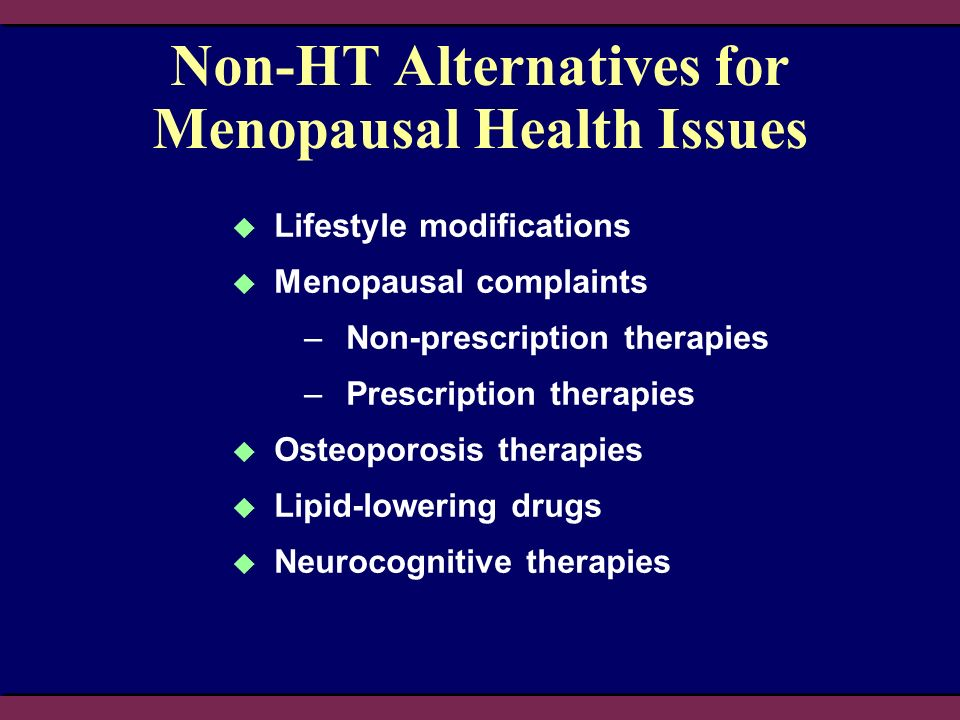 Non-HT Alternatives for Menopausal Health Issues