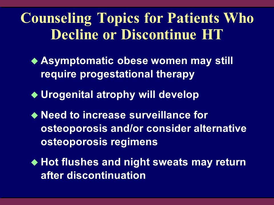 Counseling Topics for Patients Who Decline or Discontinue HT