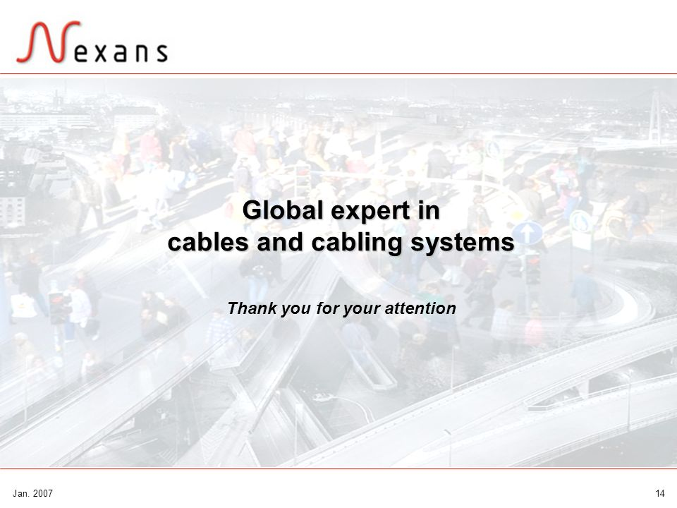 cables and cabling systems Thank you for your attention