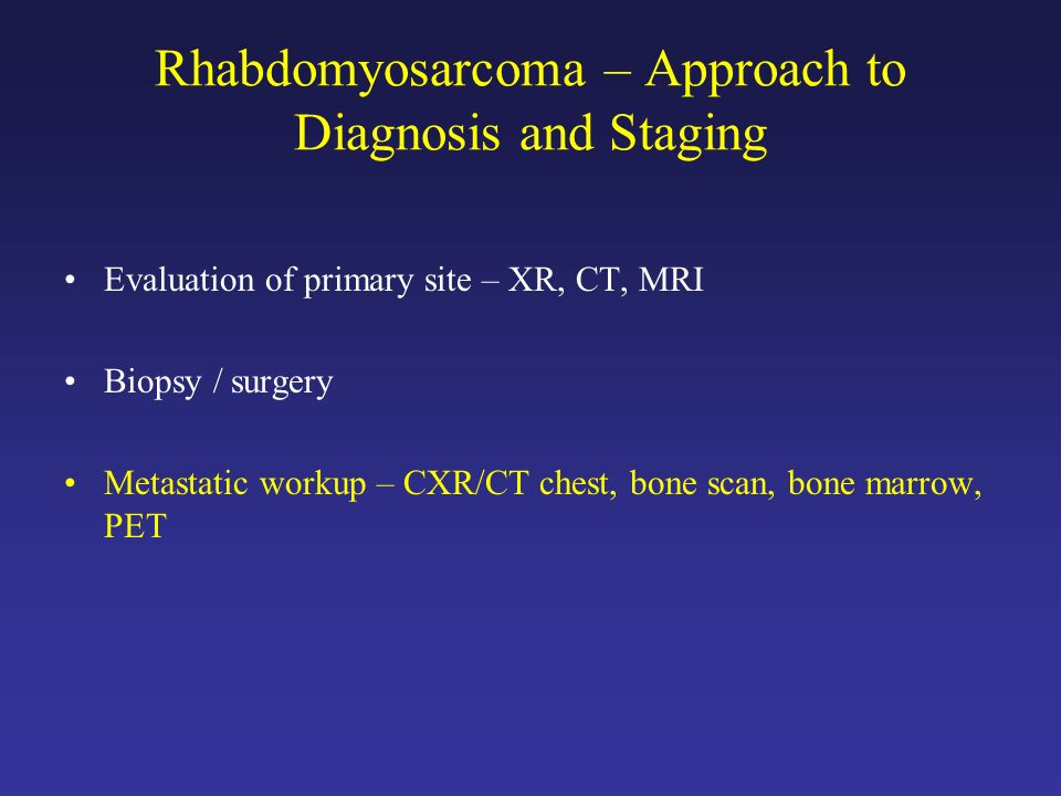 Rhabdomyosarcoma – Approach to Diagnosis and Staging