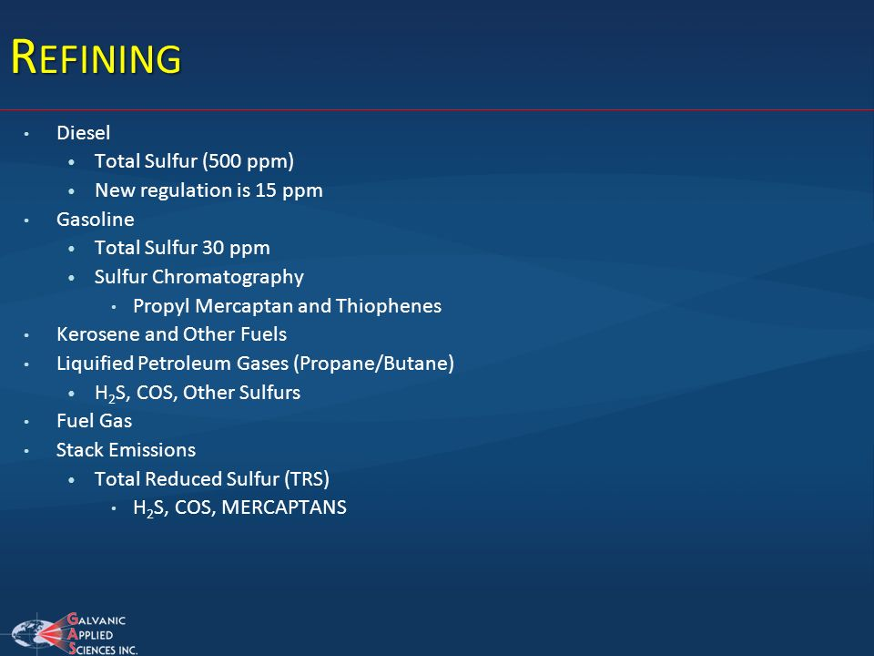Refining Diesel Total Sulfur (500 ppm) New regulation is 15 ppm