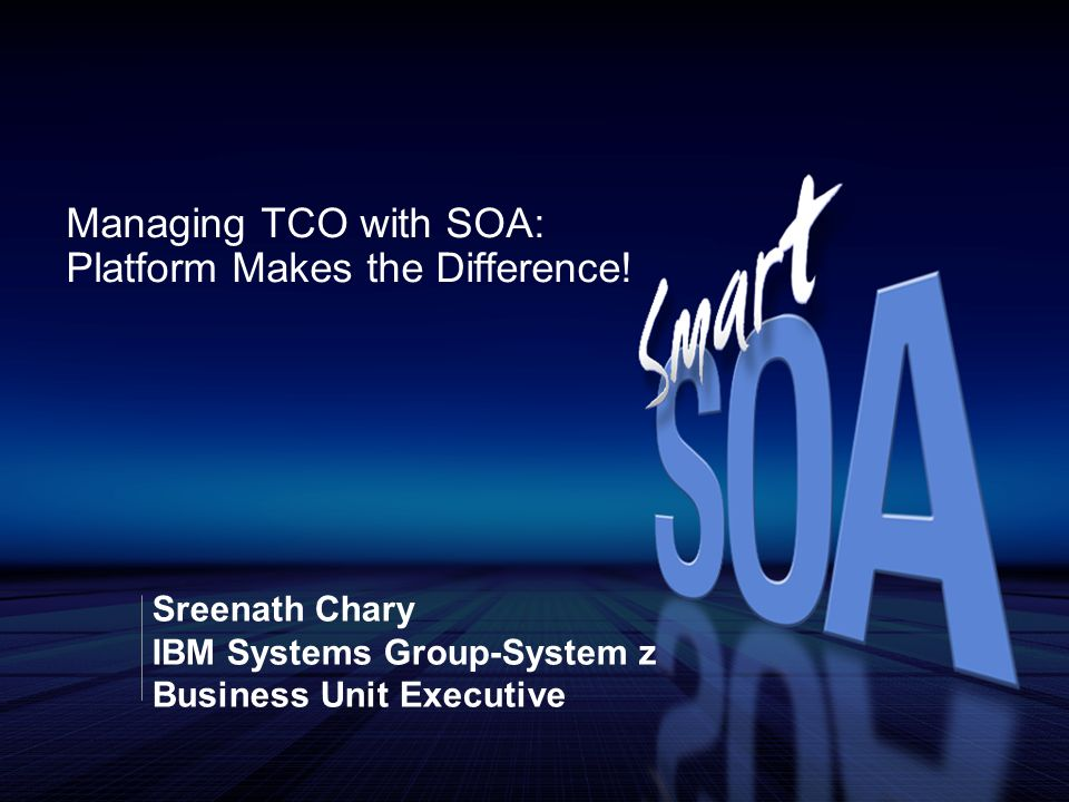 Managing TCO with SOA: Platform Makes the Difference!