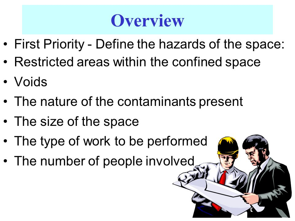 Overview First Priority - Define the hazards of the space: