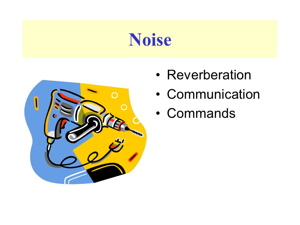 Noise Reverberation Communication Commands