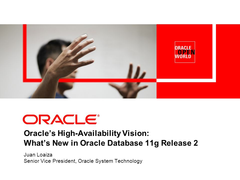 Juan Loaiza Senior Vice President, Oracle System Technology