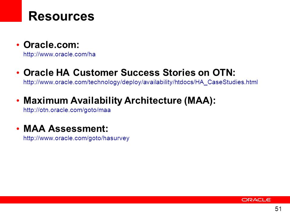 Resources Oracle.com: http://www.oracle.com/ha