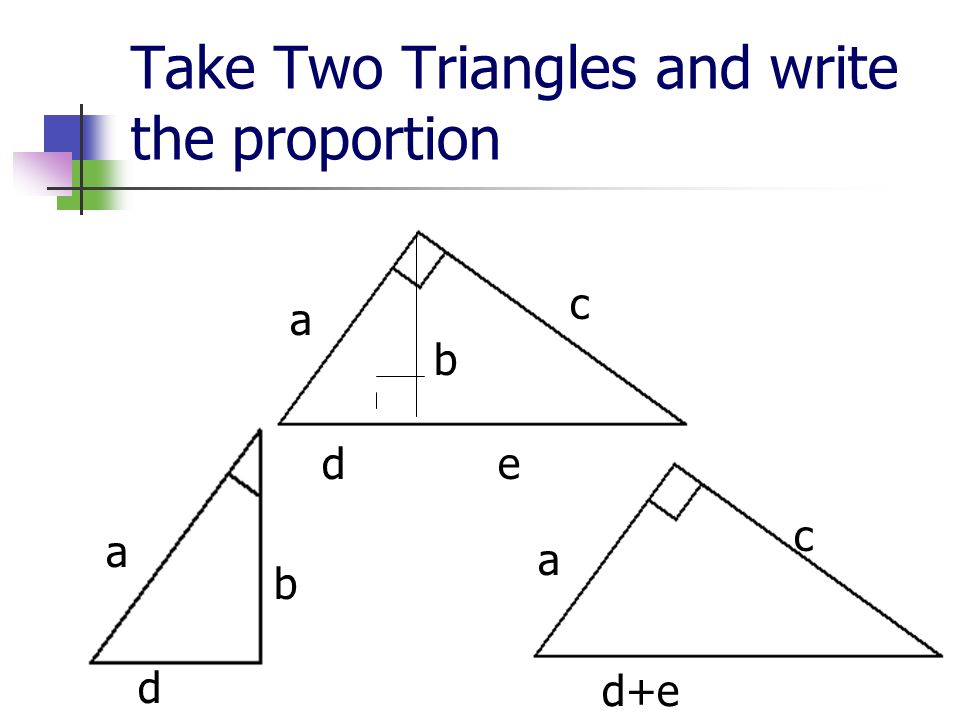Take Two Triangles and write the proportion
