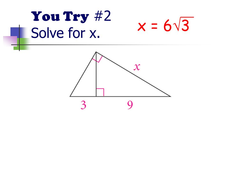 You Try #2 Solve for x. x = 63