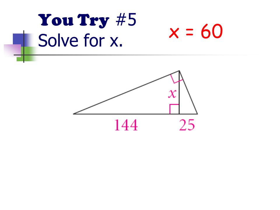 You Try #5 Solve for x. x = 60